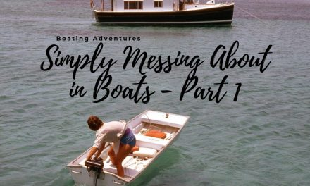 Simply Messing About in Boats, Pt 1